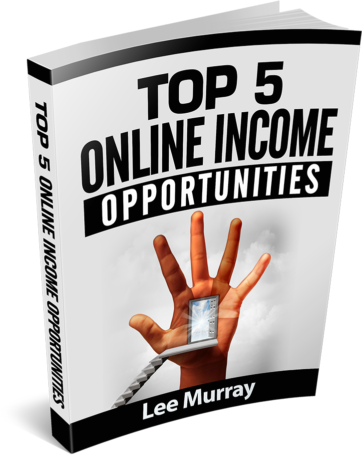 Lee Murray Top 5 Online Income Opportunities